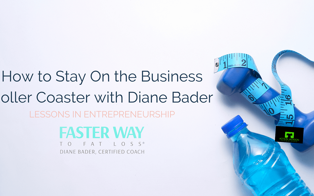 How to Stay On the Business Roller Coaster with Diane Bader