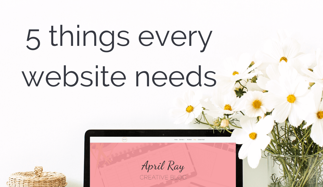 Five Things Every Website Needs