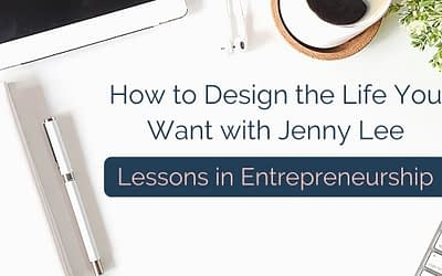 How to Design the Life You Want with Jenny Lee of Hello Brio